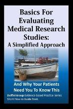 Basics for Evaluating Medical Research Studies