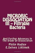 Microbic Dissociation III -- Filtrable Bacteria