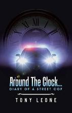 Around the Clock...Diary of a Street Cop