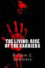 The Living - Rise of the Carriers