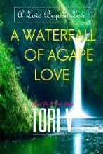 A Waterfall of Agape Love
