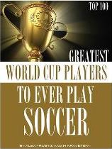 Greatest World Cup Players to Ever Play Soccer