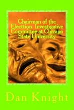 Chairman of the Electtion Investigative Committee at Chicago State University