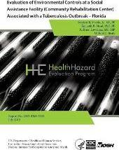 Evaluation of Environmental Controls at a Social Assistance Facility (Community Rehabilitation Center) Associated with a Tuberculosis Outbreak - Florida