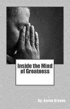 Inside the Mind of Greatness