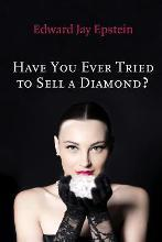 Have You Ever Tried to Sell a Diamond?
