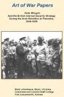 Orde Wingate and the British Internal Security Strategy During the Arab Rebellion in Palestine, 1936-1939