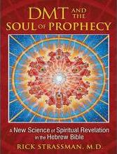 DMT and the Soul of Prophecy