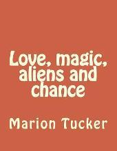 Love, Magic, Aliens and Chance