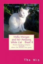 Molly Morgan and Her Amazing White Cat Book 4
