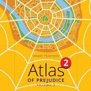 Atlas of Prejudice 2
