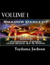 Shadow Dancers Fighting Crime One Song at a Time Criminal History Book