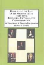Recounting the Life of Sir William Petty (1623-1687)