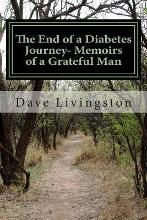 The End of a Diabetes Journey- Memoirs of a Grateful Man