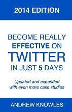 Become Really Effective on Twitter in Just 5 Days