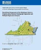 Quantifying Components of the Hydrologic Cycle in Virginia Using Chemical Hydrograph Separation and Multiple Regression Analysis