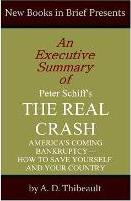 An Executive Summary of Peter Schiff's 'The Real Crash'