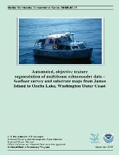 Automated, Objective Texture Segmentation of Multibeam Echosounder Data - Seafloor Survey and Substrate Maps from James Island to Ozette Lake, Washington Outer Coast