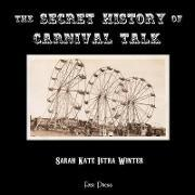 The Secret History of Carnival Talk