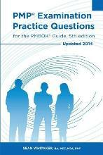 Pmp Examination Practice Questions for the Pmbok Guide, 5th Edition