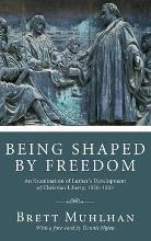 Being Shaped by Freedom