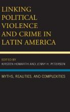 Linking Political Violence and Crime in Latin America