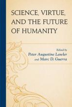 Science, Virtue, and the Future of Humanity