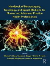 Handbook of Neurosurgery, Neurology, and Spinal Medicine for Nurses and Advanced Practice Health Professionals