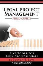 Legal Project Management Field Guide