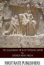 The Sassanian or New Persian Empire