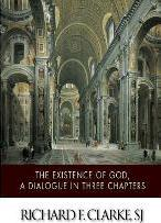 The Existence of God, a Dialogue in Three Chapters