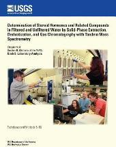 Determination of Steroid Hormones and Related Compounds in Filtered and Unfiltered Water by Solid-Phase Extraction, Derivatization, and Gas Chromatography with Tandem Mass Spectrometry