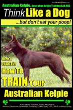 Australian Kelpie, Australian Kelpie Training AAA Akc - Think Like a Dog, But Do