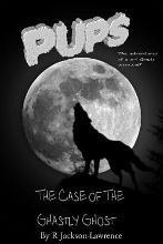 Pups - The Case of the Ghastly Ghost