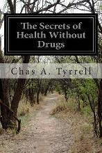 The Secrets of Health Without Drugs
