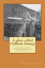 A Place Called Hellhole Swamp