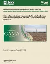Status and Understanding of Groundwater Quality in the Two Southern San Joaquin Valley Study Units, 2005-2006