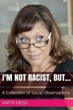 I'm Not Racist, But...