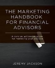 The Marketing Handbook for Financial Advisors