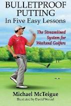 Bulletproof Putting in Five Easy Lessons
