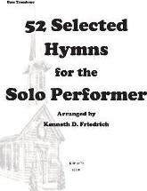 52 Selected Hymns for the Solo Performer-Bass Trombone Version