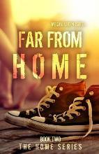 Far from Home (the Home Series