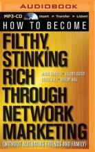 How to Become Filthy, Stinking Rich Through Network Marketing