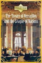The Treaty of Versailles and the League of Nations
