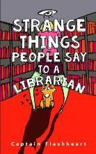Weird Things People Say to a Librarian