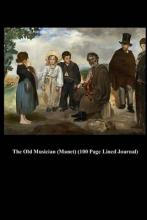 The Old Musician (Manet) (100 Page Lined Journal)