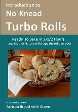Introduction to No-Knead Turbo Rolls (Ready to Bake in 2-1/2 Hours... and Mother Nature Will Shape the Rolls for You!)