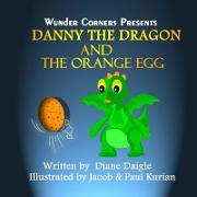 Danny the Dragon and the Orange Egg