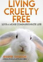 Living Cruelty Free - Live a More Compassionate Life
