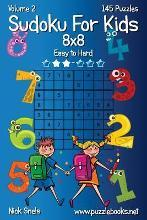 Sudoku for Kids 8x8 - Easy to Hard - Volume 2 - 145 Puzzles